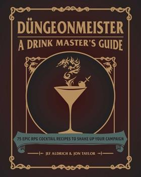 Hardcover D?ngeonmeister: 75 Epic RPG Cocktail Recipes to Shake Up Your Campaign Book