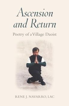 Paperback Ascension and Return: Poetry of a Village Daoist Book