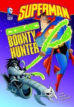 Cosmic Bounty Hunter - Book  of the DC Super Heroes: Superman