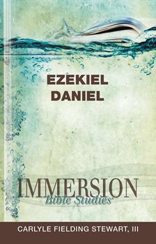 Immersion Bible Studies: Ezekiel, Daniel - Book  of the Immersion Bible Studies