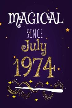 """Paperback Magical Since July 1974: 120 blank pages of high quality white paper, 6"""" x 9"""" cute premium matte cover Book"""