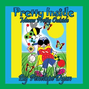 Paperback Pretty Inside Means Pretty Outside [Large Print] Book