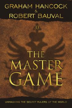 The Master Game: Unmasking the Secret Rulers of the World 193470864X Book Cover