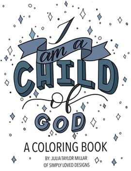 Paperback I Am a Child of God: A Coloring Book