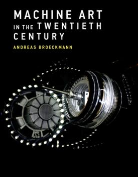 Paperback Machine Art in the Twentieth Century Book