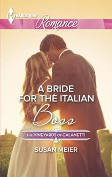 A Bride for the Italian Boss - Book #1 of the Vineyards of Calanetti
