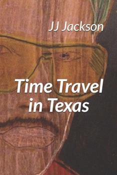 Paperback Time Travel in Texas: The Joe Jackson Story [Large Print] Book