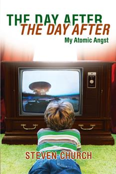 The Day After The Day After: My Atomic Angst 1593762615 Book Cover