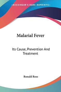 Paperback Malarial Fever : Its Cause, Prevention and Treatment Book