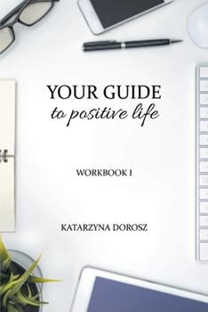 Paperback Your Guide to Positive Life (Workbook) Book