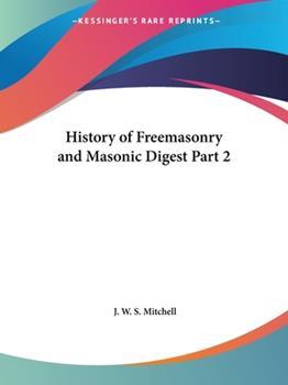 Paperback History of Freemasonry and Masonic Digest Part 2 Book