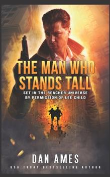 Paperback The Man Who Stands Tall: The Jack Reacher Cases Book
