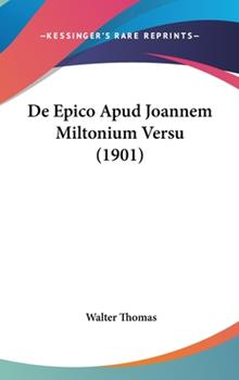 Hardcover De Epico Apud Joannem Miltonium Versu Book