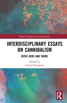 Hardcover Interdisciplinary Essays on Cannibalism: Bites Here and There Book