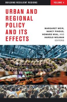 Urban and Regional Policy and Its Effects: Building Resilient Regions - Book #4 of the Urban and Regional Policy and Its Effects