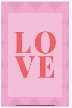 Paperback Love : for Girl : Notebook / Journal Lined Page 6 X 9 120 Pages Book