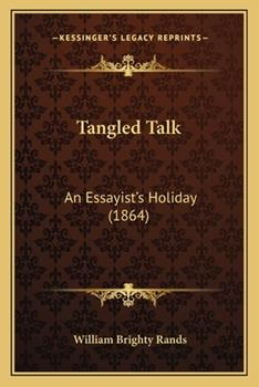Paperback Tangled Talk : An Essayist's Holiday (1864) Book