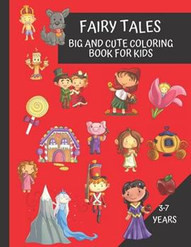 Paperback Fairy Tales Big and Cute Coloring Book for Kids 3 - 7 Years : Fun and Educational Coloring Book Based on Classic Stories Book