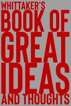 Paperback Whittaker's Book of Great Ideas and Thoughts: 150 Page Dotted Grid and individually numbered page Notebook with Colour Softcover design. Book format: Book