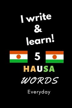 """Paperback Notebook: I write and learn! 5 Hausa words everyday, 6"""" x 9"""". 130 pages Book"""