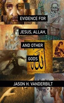 Paperback Evidence for Jesus, Allah, and Other Gods Book
