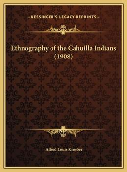 Hardcover Ethnography of the Cahuilla Indians Book