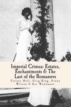 Imperial Crimea: Estates, Enchantments and the Last of the Romanovs 1981436820 Book Cover