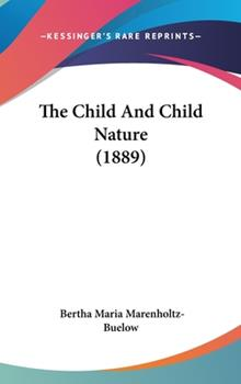 Hardcover The Child and Child Nature Book