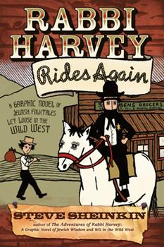 Paperback Rabbi Harvey Rides Again: A Graphic Novel of Jewish Folktales Let Loose in the Wild West Book