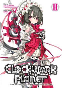 Clockwork Planet (Light Novel) Vol. 2                (Clockwork Planet (Novel) #2) - Book #2 of the クロックワーク・プラネット / Clockwork Planet Novel