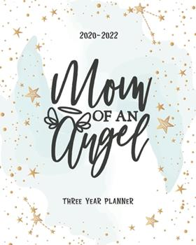 Paperback Mom of an Angel : Portable Format Monthly 36 Months Planner Three Year All View 2020-2022 to Do List Schedule Agenda Logbook Federal Holidays Password Tracker Goal Year Gifts Book