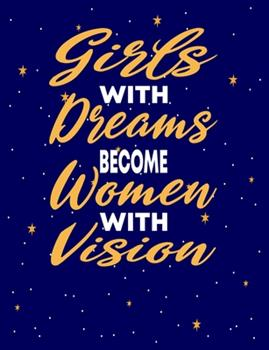 Paperback Girls with Dreams Become Women with Vision : Dreaming Gratitude Journal Book