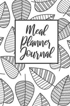 Paperback Meal Planner Journal : 52 Week Food Planer - Track Foods, Symptoms and Allergies - with Grocery List Book