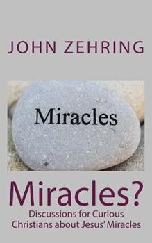 Paperback Miracles?: Discussions for Curious Christians about Jesus' Miracles Book