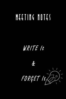 Paperback Meeting Notes : Write It and Forget It: Nifty Blank Lined Journal Notebook with Wacky Messages Inside for Colleagues Coworker - Funny Cool Office Desk Gag Novelty Jokes Appreciation Christmas Humor Gifts Book