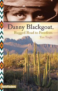 Danny Blackgoat: Rugged Road to Freedom 1939053056 Book Cover