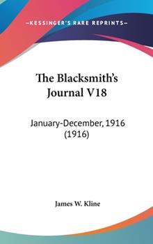 Hardcover The Blacksmith's Journal V18 : January-December, 1916 (1916) Book