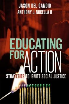 Paperback Educating for Action : Ten Strategies to Ignite Social Justice Book