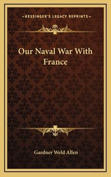 Hardcover Our Naval War with France Book