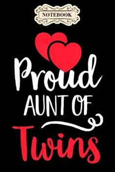 Paperback Notebook : Proud Aunt of Twins Twin Lover Mothers Day Notebook, Mother's Day Gifts, Mom Birthday Gifts, Mothers Day Gift from Daughter, Son, for Mom, Daughter,6 X 9 /Notebook Book