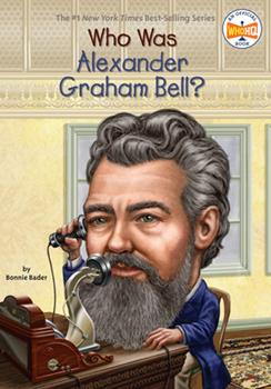 Who Was Alexander Graham Bell? - Book  of the Who Was/Is...?