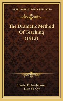 Hardcover The Dramatic Method of Teaching Book