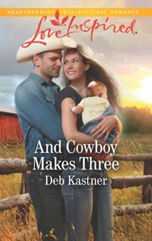 And Cowboy Makes Three - Book #7 of the Cowboy Country