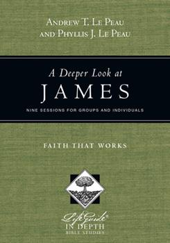 Paperback A Deeper Look at James: Faith That Works Book
