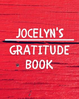 Paperback Jocelyn's Gratitude Journal : Gratitude Goal Journal Gift for Jocelyn Planner / Notebook / Diary / Unique Greeting Card Alternative Book