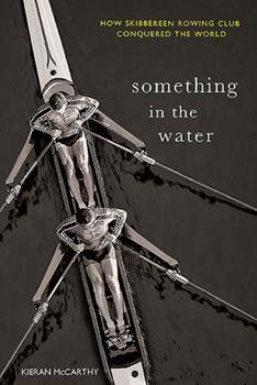 Paperback Something in the Water:: How Skibbereen Rowing Club Conquered the World Book
