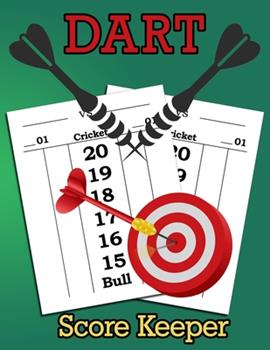 Paperback Dart Score Keeper : 100 Darts Score Sheets, Darts Game, Dart Score Pad Book