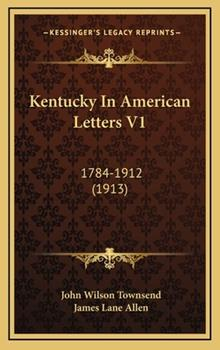 Hardcover Kentucky in American Letters V1 : 1784-1912 (1913) Book