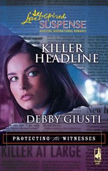Killer Headline - Book #2 of the Protecting the Witnesses