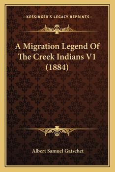 Paperback A Migration Legend of the Creek Indians V1 Book